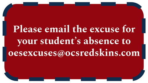 Please email excuses to oesexcuses@ocsredskins.com