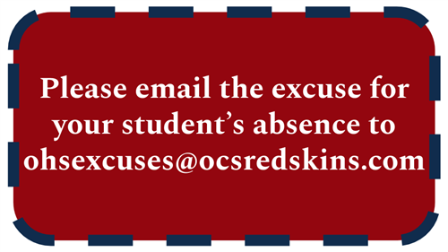 Please email excuses to ohsexcuses@ocsredskins.com